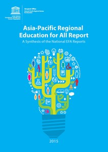 Asia-Pacific Regional Education for All Report: A Synthesis of the National EFA Reports
