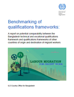 Benchmarking of qualifications frameworks: A report on potential comparability between the Bangladesh technical and vocational qualifications framework and qualifications frameworks of other countries of origin and destination of migrant workers