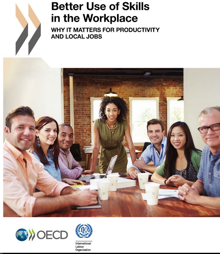 Better Use of Skills in the Workplace: Why It Matters for Productivity and Local Jobs