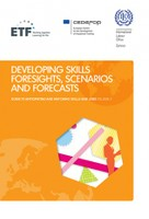 Developing skills foresights, scenarios and forecasts - Guide to anticipating and matching skills and jobs: VOLUME 2