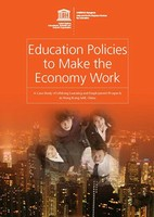 Education Policies to Make the Economy Work: A Case Study of Lifelong Learning and Employment Prospects in Hong Kong SAR, China
