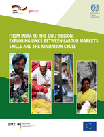 From India to the Gulf region : exploring links between labour markets, skills and the migration cycle