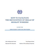 How to facilitate the recognition of skills of migrant workers: Guide for employment services providers