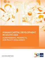 Human Capital Development in South Asia: Achievements, Prospects, and Policy Challenges