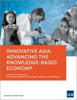 Innovative Asia: Advancing the Knowledge-Based Economy - Country Case Studies for the People's Republic of China, India, Indonesia, and Kazakhstan