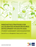 Innovative Strategies for Accelerated Human Resource Development in South Asia: Student Assessment and Examination—Special Focus on Bangladesh, Nepal, and Sri Lanka