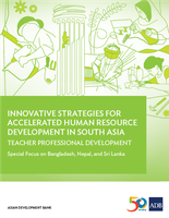 Innovative Strategies for Accelerated Human Resource Development in South Asia: Teacher Professional Development - Special Focus on Bangladesh, Nepal, and Sri Lanka