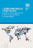 Jobs and skills for youth : review of policies for youth employment of Indonesia