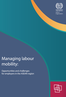 Managing labour mobility: Opportunities and challenges for employers in the ASEAN region