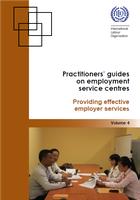 Practitioners' guides on employment service centres: Providing effective employer services (Volume 4)