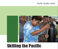 Skilling the Pacific: Technical and Vocational Education and Training in the Pacific