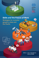 Skills and the Future of Work: Strategies for Inclusive Growth in Asia and the Pacific