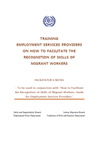 Training employment services providers on how to facilitate the recognition of skills of migrant workers: Facilitator's notes
