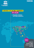 Turning on Mobile Learning in Asia. Illustrative Initiatives and Policy Implications