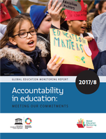 UNESCO Global Education Monitoring Report 2017/8. Accountability in education: Meeting our commitments